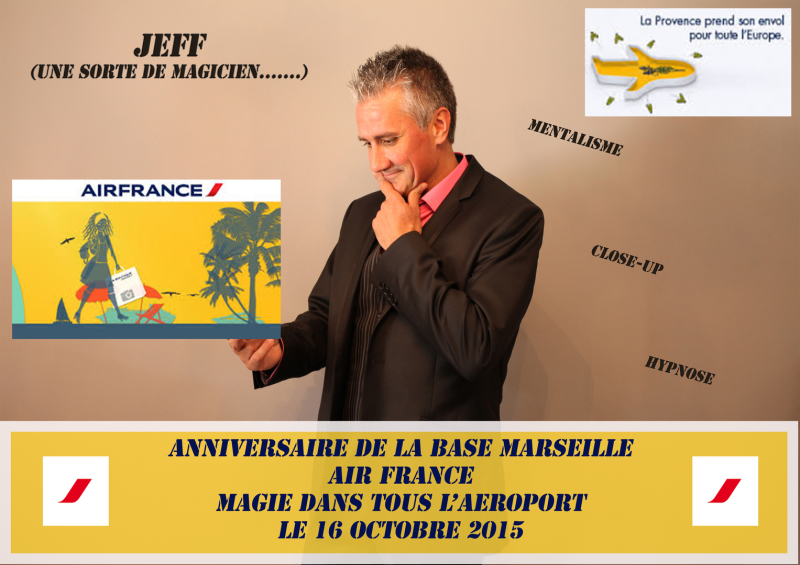 jeff magicien mentaliste paca sud 13 Paris Aix Marseille Avignon air france base marseille aéroport marignane